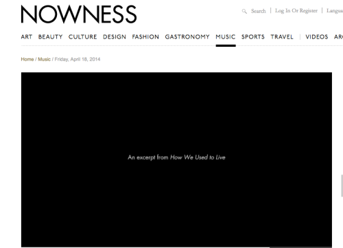 Clip from 'How We Used to Live' on Nowness